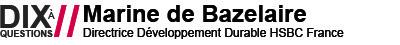 Dix questions à Marine de Bazelaire Directrice Développement  Durable HSBC.jpg